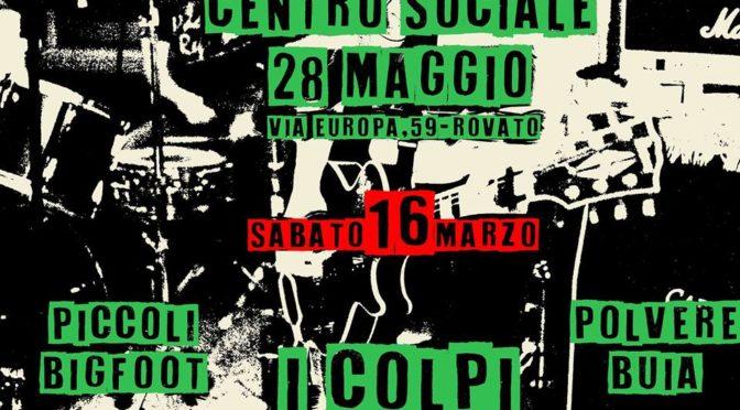 I COLPI-PICCOLI BIGFOOT-POLVERE BUIA in concerto